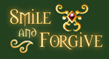 Smile And Forgive
