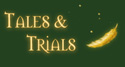 Tales & Trials